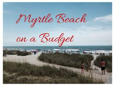 Myrtle Beach on a Budget - Traveling Mom