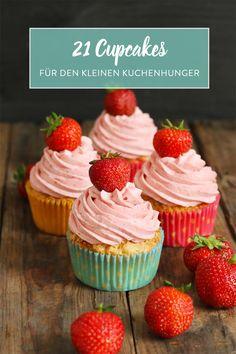 Kleine Küchlein ganz groß! 21 raffinierte Cupcake-Ideen