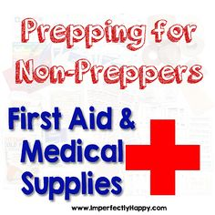 Prepping for Non-Preppers:  Prepping First Aid Skills & Medical Supplies