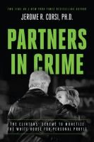 ISBN:	9781944229337 Partners in crime : the Clintons' scheme to monetize the White House for personal profit by Corsi, Jerome R.   08/16/2016