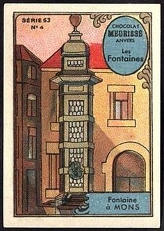 Fonatine à Mons, poster stamp card issued in I930 by Meurisse Chocolat of Anvers, Belgium. Actuellement : la Fontaine du Chapitre
