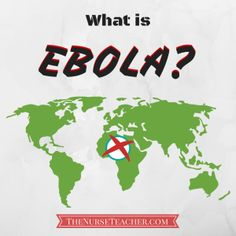 What is Ebola? - Don't panic, just be informed. The Nurse Teacher