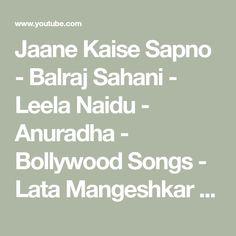 Jaane Kaise Sapno - Balraj Sahani - Leela Naidu - Anuradha - Bollywood Songs - Lata Mangeshkar - YouTube