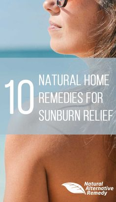 For those times when you slip up and get a red hot sunburn, we're here with 10 natural home remedies for sunburn relief right in your pantry or fridge. #sunburnrelief #naturalremedy