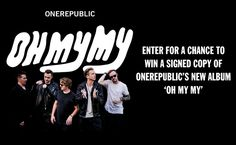 I just entered this OneRepublic 'Oh My My' Signed Album Giveaway