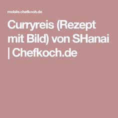 Curryreis (Rezept mit Bild) von SHanai | Chefkoch.de