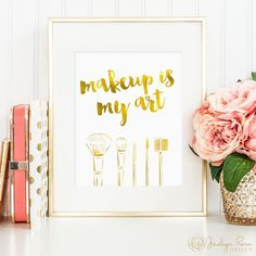 Makeup is my art printable, gold foil makeup quote print, faux gold foil wall art print makeup, makeup brushes makeup art, bedroom decor