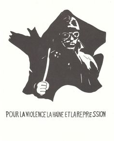 """""""For violence, hate and repression"""". Made by anonymous members of Atelier Populaire, 1968  Resource: Paris 68 posters. (n.d.). Retrieved from https://libcom.org/gallery/paris-68-posters"""
