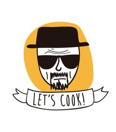 Let's Cook Heisenberg Breaking Bad Tattoo, Breaking Bad Frases, Breaking Bad Arte, Graphic Artwork, Artwork Design, Bad Tattoos, Tatoos, Breking Bad, Say My Name