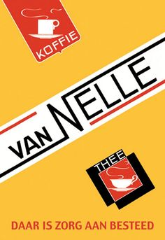 Van Nelle - Koffie - Thee - Daar is Zorg aan Besteed