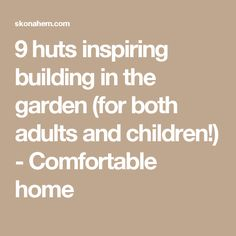 9 huts inspiring building in the garden (for both adults and children!) - Comfortable home Pallet Shed, Math, Children, Building, Garden, Young Children, Boys, Garten, Math Resources