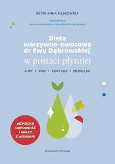 Dieta warzywno-owocowa dr Ewy Dąbrowskiej w postaci płynnej. Zupy, soki, koktajle, przekąski - Dąbrowska Beata | Książka w Sklepie EMPIK.COM Chart, Diet