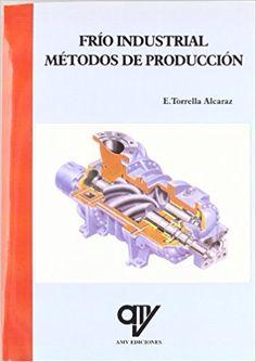 Frío industrial: métodos de producción