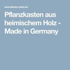 Pflanzkasten aus heimischem Holz - Made in Germany