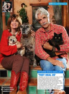Pets feature in OK! magazine the very beautiful Katharine Ross and husband Sam Elliott with just a few of their rescues. Katharine and Sam have many animals and a huge heart for animals in need of rescue. These are two of the kindest people I know. Celebrities With Cats, Celebs, Photoshop Celebrities, Smoking Celebrities, Big Lebowski, Sam Elliott Pictures, Katherine Ross, Game Mode, Men With Cats