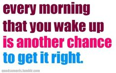 Every Morning Another Chance