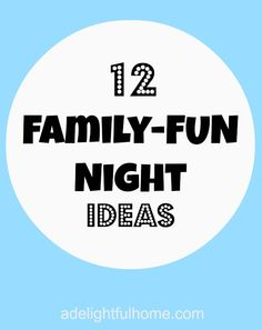One thing that has pulled my family together is having a regular family fun night.  Here are 12 ideas to get you going.