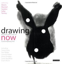 Drawing Now: Between the Lines of Contemporary Art: Tracey, Downs, Marshall, Sawdon, Selby, Tormey