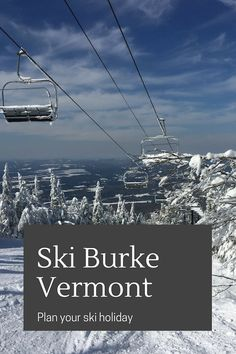 Ski Burke Vermont: Planning a perfect trip to the Northwest Kingdom.