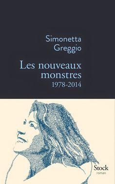Le Bouquinovore: Les nouveaux monstres 1978-2014, Simonetta Greggio