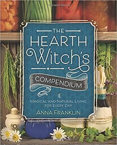 """Read """"The Hearth Witch's Compendium Magical and Natural Living for Every Day"""" by Anna Franklin available from Rakuten Kobo. Experience the power of magical workings using items you created yourself. Utilize natural ingredients for the well-bein. Varicose Vein Remedy, Varicose Veins, Natural Living, Zine, Witchcraft Books, Wiccan Books, Magick Book, Green Witchcraft, Wiccan Spells"""