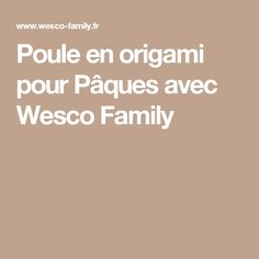 Poule en origami pour Pâques avec Wesco Family