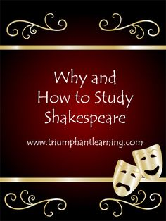Find out why should you study Shakespeare. Learn how to study Shakespeare. Book and website suggestions for a Shakespeare study.  www.triumphantlearning.com