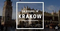 Like a great book, Kraków shouldn't be glossed over, but if you're tight on time, steal some of these ideas for your first 24 hours in Krakow, Poland.
