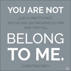 Ana's a lucky girl! Check out more of the best (and naughtiest) Fifty Shades quotes.