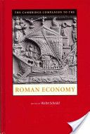 The Cambridge companion to the Roman economy / edited by Walter Scheidel Publicación New York : Cambridge University Press, 2012