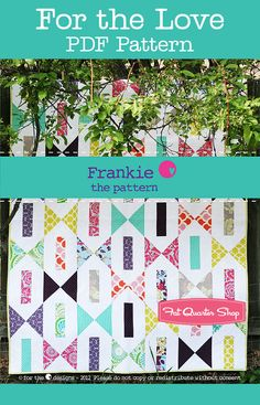 Frankie Downloadable PDF Quilt Pattern For the Love Patterns - Fat Quarter Shop