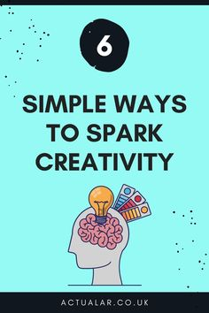 Six simple ways to spark creativity - ways to re-ignite your creativity during lockdown or if you're in a creative slump.