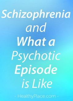 People may want t to know what a psychotic episode is like in schizophrenia. You may be surprised to learn how innocent they can be. Paranoid Schizophrenia, Mental Disorders, Bipolar Disorder, Mental Health Issues, Mental Health Awareness, Schizoaffective Disorder, Psychotic, Psychology