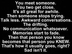 Exactly what happened. We drifted apart