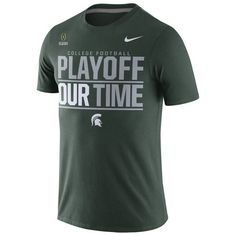 Michigan State Spartans Nike 2016 College Football Playoffs Bound Our Time T-Shirt - Green