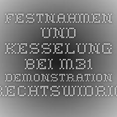 Festnahmen und Kesselung bei M31 Demonstration rechtswidrig