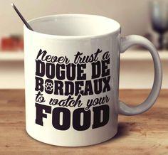 Never Trust A Dogue De Bordeaux To Watch Your Food