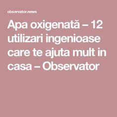 Apa oxigenată – 12 utilizari ingenioase care te ajuta mult in casa – Observator Houses