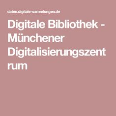Digitale Bibliothek - Münchener Digitalisierungszentrum