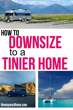 Wondering how to downsize into a van, RV, sailboat or tiny home? Check out these tips on losing your relationship to stuff and living a life of freedom and adventure. #downsizing #minimalism #minimalist #RVing #vanlife via @thewaywardhome