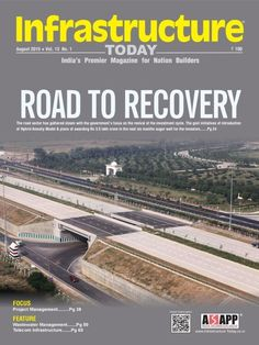 INFRASTRUCTURE TODAY August 2015 Issue- Road to Recovery | Project Management | Wastewater Management | Telecom Infrastructure.  #InfrastructureToday #RoadRecovery #ProjectManagement #WastewaterManagement #TelecomInfrastructure