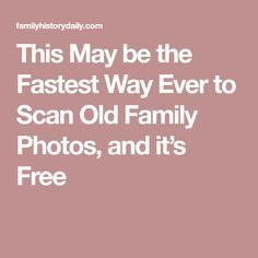 This May be the Fastest Way Ever to Scan Old Family Photos, and it's Free Paper Organization, Genealogy Organization, Organizing, Old Family Photos, Family Pictures, Iphone Information, Photo Scan, Photo Storage, Family Genealogy