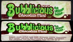 Bubblicious Chocolate Mint...favorite gum of all time!!!!