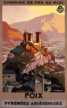 Foix Pyrenees Ariegeoises poster by Champseix - Vintage Posters Reproductions. This French travel poster features a sunset view of a castle on a hill in the center of a town with mountains in the background. Giclee Advertising Print. Classic Posters