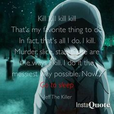 Jeff the Killer, text, quote; Creepypasta