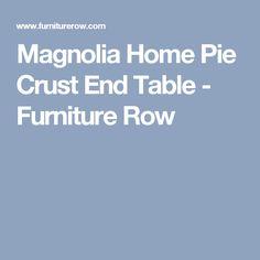Magnolia Home Pie Crust End Table - Furniture Row Magnolia Homes, Table Furniture, End Tables, Design Inspiration, Tripod, Living Spaces, Pie, Home Decor, Mesas