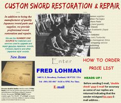 Japanese sword restoration, US based. In addition to being the manufacturer of quality Japanese sword parts and supplies, we provide professional sword restoration and repairs. We are the NUMBER ONE SOURCE for materials and services used to upgrade and repair genuine Japanese  swords, Chinese (repro's) and other  'Japanese style' swords. http://www.japanese-swords.com/