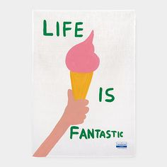 David Shrigley: Life is Fantastic Tea Towel | MoMAstore.org