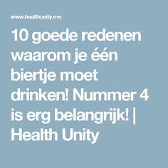 10 goede redenen waarom je één biertje moet drinken! Nummer 4 is erg belangrijk!   Health Unity