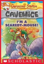Geronimo Stilton Cavemice #7: I'm a Scaredy-Mouse!